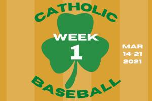 Catholic Baseball Week 1